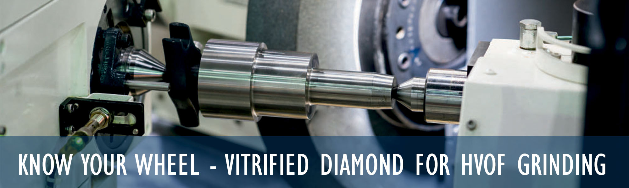 vitrified diamond for hvof grinding - canadian metalworking magazine, Know your wheel